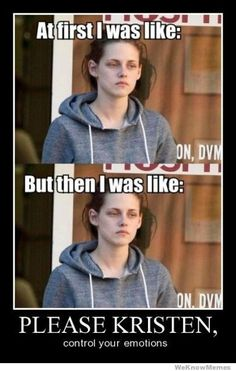 I've seen so many jokes about Kristen Stewart's lack of emotion, but this one made me laugh.