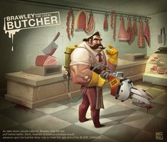 Brawley the Butcher, Drew Hill on ArtStation at https://www.artstation.com/artwork/brawley-the-butcher