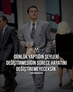 Günlük yaptığın şeyleri değiştirmediğin sürece hayatını da değiştiremeyeceksin. Self Development, Personal Development, Motivation Sentences, Cute Love Memes, Life Motto, Morning Inspiration, I Can Do It, Study Motivation, Wise Quotes