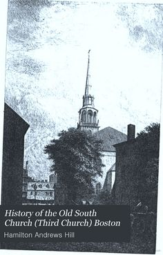 History of the Old South Church (Third Church) Boston