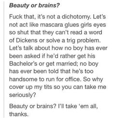 Beauty or Brains? Women can have both! #Feminism
