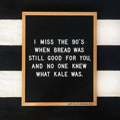 🍞True story: I miss me some crusty French bread with butter. This whole life is awesome and all. but sometimes there's just no substitute for delicious, carb-filled bread! I hate kale. Great Quotes, Quotes To Live By, Me Quotes, Funny Quotes, Inspirational Quotes, Funny Classroom Quotes, Motivational, Loss Quotes, Word Board