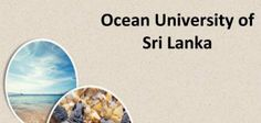Fisheries & Nautical Engineering Degrees, Diplomas and Certificates at Ocean University of Sri Lanka - Sri Lanka Course Engineering Courses, Engineering Degrees, Sri Lanka, University, Ocean, Colleges, The Ocean