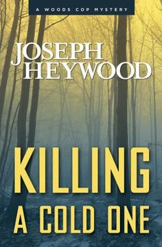 Killing a Cold One by Joseph Heywood. Here at Lowry's Books and More in Three Rivers, Michigan. Joseph Heywood will be signing his books! Dec. 19