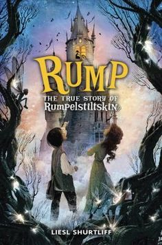 Rump: The true story of Rumpelstiltskin by Liesl Shurtliff: Relates the tale of Rumpelstiltskin's childhood and youth, explaining why his name is so important, how he is able to spin straw into gold, and why a first-born child is his reward for helping the miller's daughter-turned-queen.