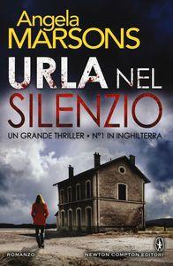 Urla nel silenzio, il thriller vincente di Angela Marsons