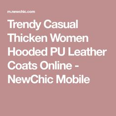Trendy Casual Thicken Women Hooded PU Leather Coats Online - NewChic Mobile