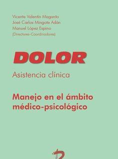 Dolor: asistencia clínica: manejo en el ámbito médico-psicológico. http://kmelot.biblioteca.udc.es/record=b1529096~S12*gag