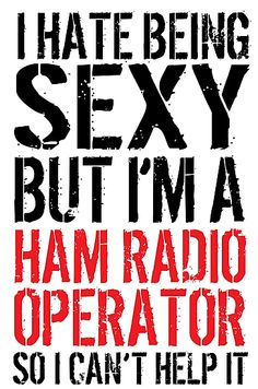 Humorous 'I Hate Being Sexy But I'm a Ham Radio Operator So I Can't Help It' t-shirt and accessories. by Albany Retro