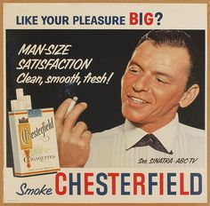Frank Sinatra...Hey Frank...We knew you liked your PLEASURE BIG. You didn't have to advertise it!!!!