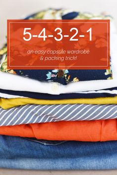 5-4-3-2-1 An easy capsule wardrobe and packing trick Minimal Wardrobe, Capsule Wardrobe, Capsule Clothing, Wardrobe Ideas, Vacation Wardrobe, Capsule Outfits, Vacation Packing, Travel Wardrobe, Fashion Capsule