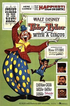 The Disney Films: Toby Tyler 1960, another of my favorite childhood movies.  I wanted to run away and join the circus :)