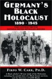 FIRPO W CARR GERMANY'S BLACK HOLOCAUST 1890