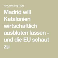 Madrid will Katalonien wirtschaftlich ausbluten lassen - und die EU schaut zu