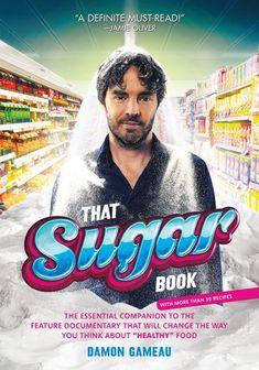 That Sugar Book ebook by Damon Gameau - Rakuten Kobo