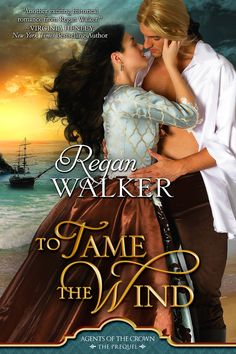 HFVBT Presents Regan Walker's To Tame the Wind Blog Tour, July 27-August 14 #HistoricalRomance