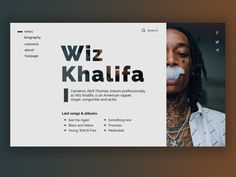 Fresh & Clean concept of Wiz Khalifa's landingpage Web Design, Wiz Khalifa, American Rappers, Album Songs, Fresh And Clean, What You Think, The Wiz, Cards Against Humanity, Singer