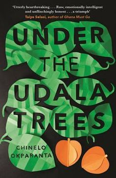 Buy Under the Udala Trees by Chinelo Okparanta at Mighty Ape NZ. One day in at the height of the Biafran civil war, Ijeoma's father is killed and her world is transformed forever. Separated from her grief-stri. Lost Girl, Got Books, Books To Read, Iowa, Pennsylvania, A Little Life, Secrets Of The Universe, Journey, Her World