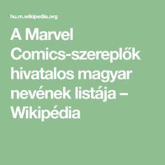A Marvel Comics-szereplők hivatalos magyar nevének listája – Wikipédia Marvel Comics