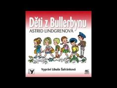 Astrid Lindgrenová   Děti z Bullerbynu Audio četba - YouTube Artwork, Books, Youtube, Work Of Art, Libros, Auguste Rodin Artwork, Book, Artworks, Book Illustrations