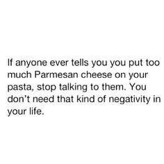 There is never too much cheese