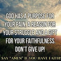 God Has A Purpose For Your Pain, Don't Give Up! life quotes quotes quote life inspirational quotes life quotes and sayings Good Quotes, Bible Quotes, Quotes To Live By, Me Quotes, Motivational Quotes, Inspirational Quotes, Faith Quotes, Quote Life, Quotes For Hard Times