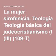 La mujer sirofenicia. Teología básica del judeocristianismo (III) (109-T)