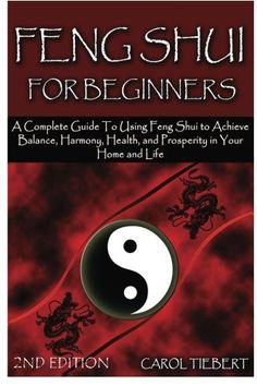 Feng Shui for Beginners: A Complete Guide to Using Feng Shui to Achieve Balance, Harmony, Health, and Prosperity in Your Home and Life! by Carol Tiebert Feng Shui For Beginners, Feng Shui Books, Feng Shui Your Life, Electronic Books, How To Increase Energy, Make Sense, Better Life, Ebooks, Social Media