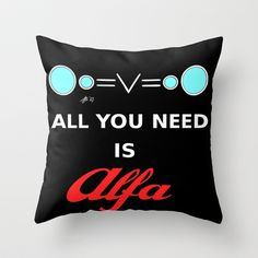 All You need is Alfa Throw Pillow by Stefano Rimoldi - $20.00