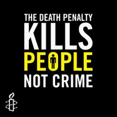 The death penalty kills people not crime