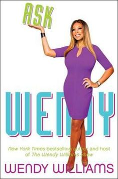 Ask Wendy, Straight-Up Advice For All The Drama In Your Life By Wendy Williams, 9780062268389., Lifestyle & Fashion