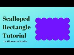 How to Make a Scalloped Rectangle in Silhouette Studio Silhouette Studio, Your Cards, Sayings, Youtube, How To Make, Design, Lyrics, Youtubers