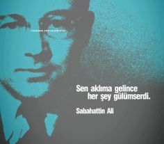 Sen aklıma gelince her şey gülümserdi. Sabahattin Ali sözleri Told You So, World Of Books, Movie Quotes, Literature, Poetry, Quotations, Writing, Thoughts, Reading