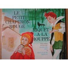 Le Petit Chaperon Rouge - Riquet A La Houpe - Micheline Dax Et Jean Claude Drouot