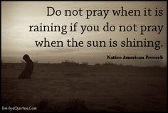 Do not pray when it is raining if you do not pray when the sun is shining