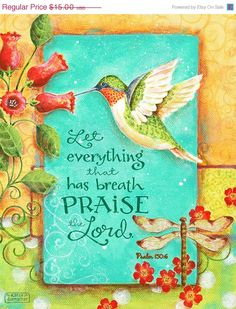 Let Everything Praise the Lord Hummingbird Hand Lettered Psalm 150 Christian Scripture Inspirational Art Print Bible Art, Bible Verses Quotes, Bible Scriptures, Scripture Images, Art Quotes, Praise The Lords, Praise And Worship, Psalm 150, Religion