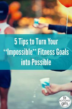 Tara Zimliki, certified personal trainer and boot camp instructor, gives FBG tips to turning those impossible goals into possible feats! | Fit Bottomed Girls