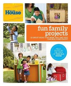 This Old House Fun Family Projects, ISBN 13: 9780848733957 - Great Ideas That Mom, Dad and Kids Can Build and Enjoy (Field Tested by the Crew of This Old House. ).
