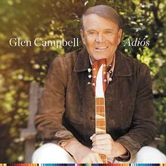 Glen Campbell - Adiós:   Glen Campbell's final studio album Adiós was recorded at Station West in Nashville following Glen's 'Goodbye Tour.' Produced by Glen's longtime banjo player and friend Carl Jackson, the album features Glen singing four Jimmy Webb songs that Glen never recorded but always loved, including the title track. Adios features songs written by Roger Miller, Bob Dylan, Dickey Lee, Jerry Reed, Fred Neil, and includes a duet with Willie Nelson - 'Funny How Time Slips Away...