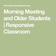 Morning Meeting and Older Students | Responsive Classroom