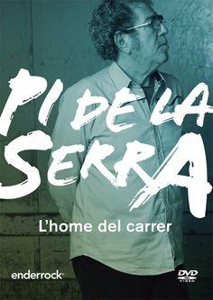 FEBRER 2014: Pi de la Serra, l'home del carrer (documental)