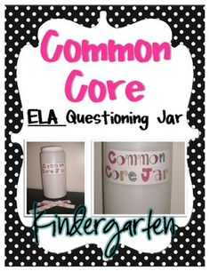 Common Core Questioning jar ELA-Kindergarten