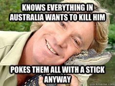 Typical Steve Irwin
