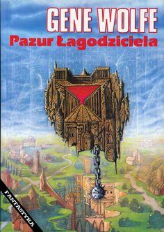 """""""Pazur Łagodziciela"""" Gene Wolfe Translated by Arkadiusz Nakoniecznik Cover by Janusz Gutkowski Book series Fantastyka Published by Wydawnictwo Iskry 1994"""