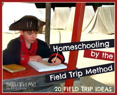 Homeschooling by the Field Trip Method -- 20 ideas to get you started.