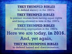 Bible thumping too often used to tell people they're inferior.