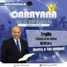 """La Caravana de la Esperanza llega a Trujillo el 14 de Julio con el Pr. Alejandro Bullón. Participa en el Coliseo """"Gran Chimú"""" a las 18:30 hrs."""