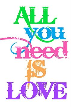 All you need is LOVE - Beatles quotes - song lyrics printables
