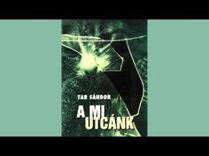 Tar Sándor - A mi utcánk (hangoskönyv) Youtube, Movie Posters, Film Poster, Youtubers, Billboard, Film Posters, Youtube Movies