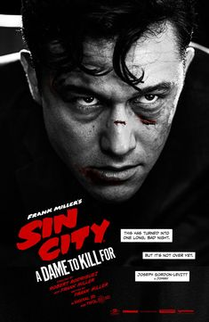 SIN CITY - A Dame to Kill For / So happy Joseph Gordon Levitt was casted in this film. Just makes it that much better :)